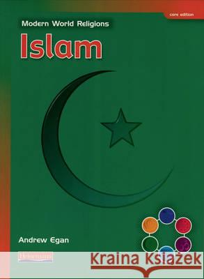 Modern World Religions: Islam Pupil Book Core Andrew Egan 9780435336110