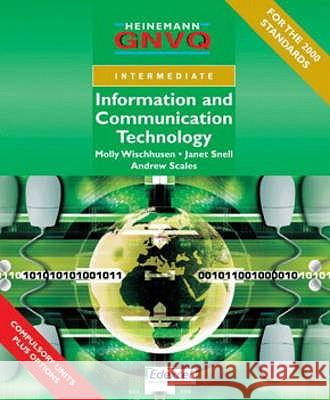 Intermediate GNVQ ICT Student Book with Edexcel Options Molly Wischhusen Andrew Scales 9780435455989