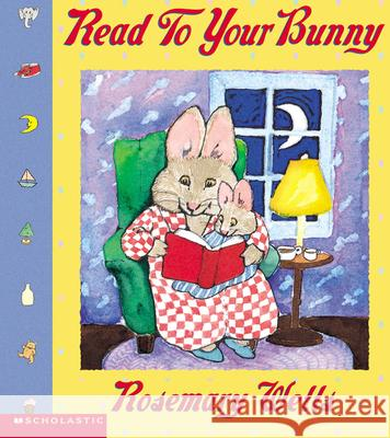 Read to Your Bunny Rosemary Wells 9780439087179