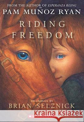 Riding Freedom Pam Munoz Ryan Brian Selznick 9780439087964