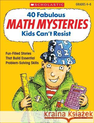 40 Fabulous Math Mysteries Kids Can't Resist Martin Lee 9780439175401