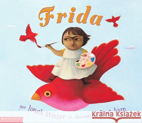 Frida (Spanish Edition): (spanish Language Edition) Jonah Winter Ana Juan 9780439331180