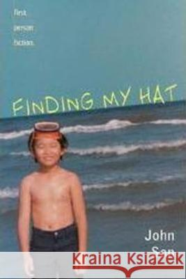 First Person Fiction: Finding My Hat John Son 9780439435390