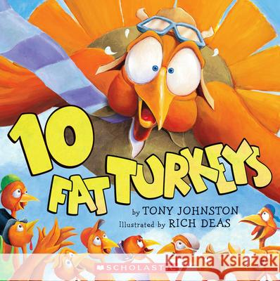 10 Fat Turkeys Tony Johnston Rich Deas Richard F. Deas 9780439459488