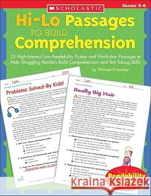 Hi/Lo Passages to Build Reading Comprehension Grades 4-5: 25 High-Interest/Low Readability Fiction and Nonfiction Passages to Help Struggling Readers Michael Priestley 9780439548885