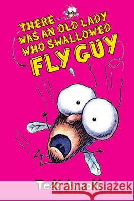 There Was an Old Lady Who Swallowed Fly Guy (Fly Guy #4) Tedd Arnold 9780439639064 Cartwheel Books