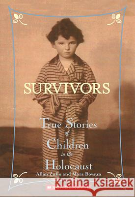 Survivors: True Stories of Children in the Holocaust Allan Zullo Mara Bovsun 9780439669962
