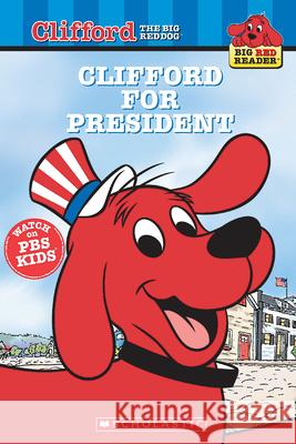 Clifford for President Acton Figueroa Tom LaPadula Norman Bridwell 9780439693912