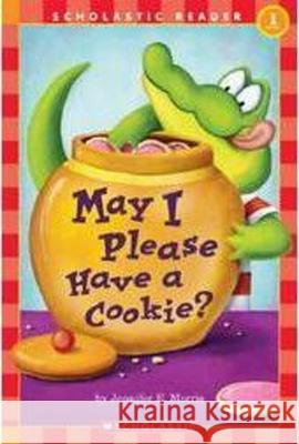 May I Please Have a Cookie?: Scholastic Reader Level 1 Jennifer E. Morris 9780439738194