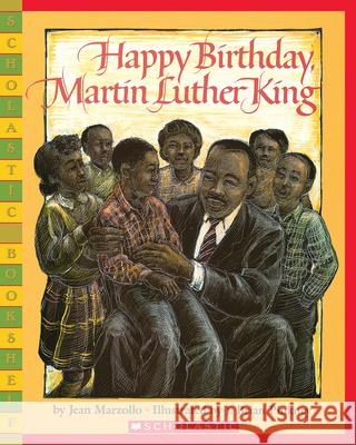 Happy Birthday, Martin Luther King Jr. Jean Marzollo J. Brian Pinkney 9780439782241