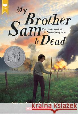 My Brother Sam Is Dead (Scholastic Gold) James Lincoln Collier Christopher Collier 9780439783606