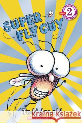Super Fly Guy Tedd Arnold 9780439903745 Cartwheel Books