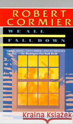 We All Fall Down Robert Cormier 9780440215561