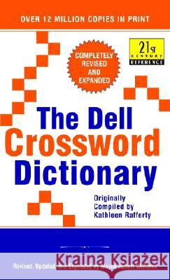 The Dell Crossword Dictionary: Completely Revised and Expanded Kathleen Rafferty Wayne Robert Williams Wayne Robert Williams 9780440218715