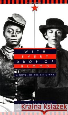 With Every Drop of Blood: A Novel of the Civil War James Lincoln Collier Christopher Collier 9780440219835 Laurel-Leaf Books