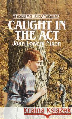 Caught in the ACT Joan Lowery Nixon 9780440226789