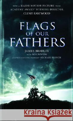 Flags of Our Fathers: A Young People's Edition James Bradley Ron Powers Michael French 9780440229209