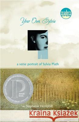 Your Own, Sylvia: A Verse Portrait of Sylvia Plath Stephanie Hemphill 9780440239680