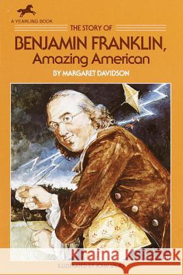 The Story of Benjamin Franklin: Amazing American Margaret Davidson John Spiers 9780440400219