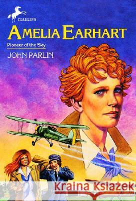 Amelia Earhart: Pioneer in the Sky John Parlin Anthony D'Adamo 9780440401179 Yearling Books