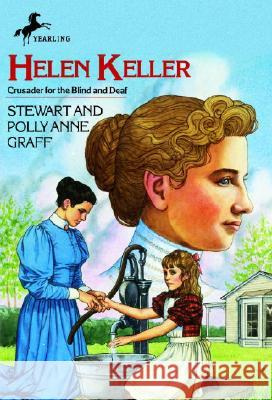 Helen Keller : Crusader for the Blind and Deaf Stewart Graff Polly Anne Graff Wayne Alfano 9780440404392