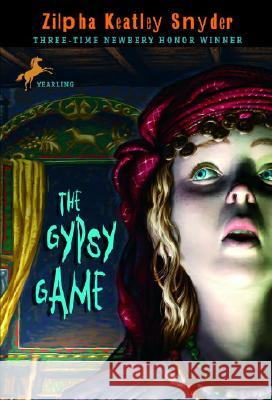 The Gypsy Game Zilpha Keatley Snyder 9780440412588