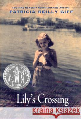 Lily's Crossing Patricia Reilly Giff Reilly Giff 9780440414537