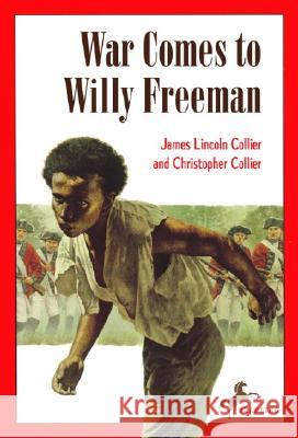 War Comes to Willy Freeman James Lincoln Collier Christopher Collier Christopher Collier 9780440495048 Yearling Books