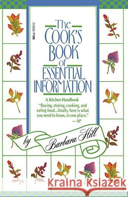 The Cook's Book of Essential Information: A Kitchen Handbook Barbara Hill 9780440502630