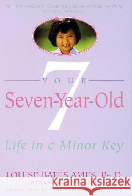 Your Seven-Year-Old: Life in A Minor Key Louise Bates Ames Frances L. Ilg Carol C. Haber 9780440506508