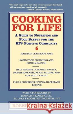 Cooking for Life: A Guide to Nutrition and Food Safety for the HIV-Positive Community Robert H. Lehmann Norma Muurahainen Peggi Guenter 9780440507536