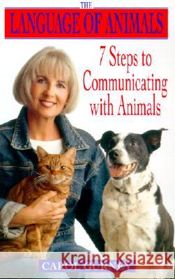 The Language of Animals: 7 Steps to Communicating with Animals Carol Gurney 9780440509127