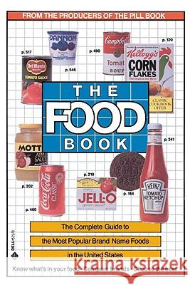 The Food Book: The Complete Guide to the Most Popular Brand Name Foods in the United States Bert Stern Lawrence D. Chilnick Lynn Sonberg 9780440525707
