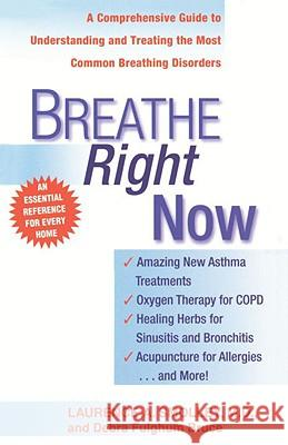 Breathe Right Now: A Comprehensive Guide to Understanding and Treating the Most Common Breathing Disorders Laurence A. Smolley 9780440613848