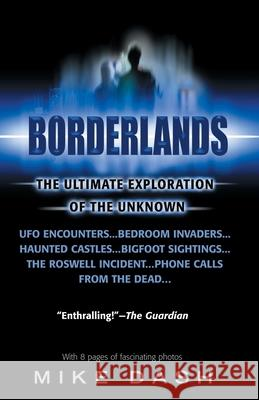 Borderlands: The Ultimate Exploration of the Unknown Mike Dash 9780440614166