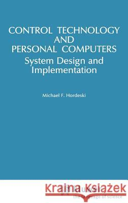 Control Technology and Personal Computers Michael Hordeski 9780442005689