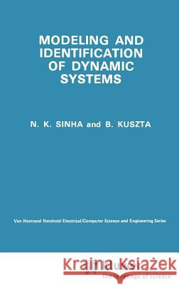 Modelling and Identification of Dynamic Systems N. K. Sinha B. Kuszta 9780442281625