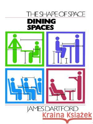 The Shape of Space: Dining Spaces James Dartford 9780442303006