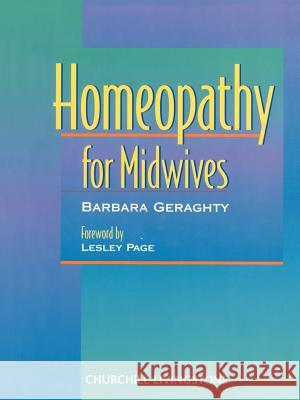 Homeopathy for Midwives Gerachty                                 Barbara Geraghty 9780443057083