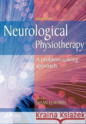 Neurological Physiotherapy: A Problem-Solving Approach Susan Edwards 9780443064401