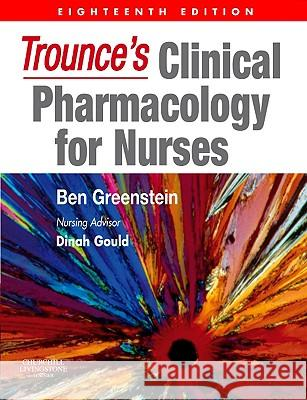 Trounce's Clinical Pharmacology for Nurses Ben Greenstein 9780443068041