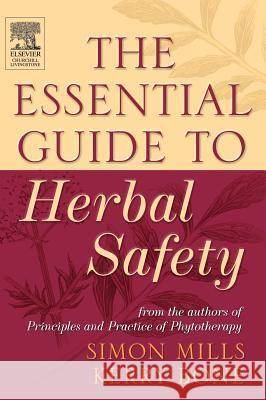 Essential Guide to Herbal Safety Simon Mills Kerry Bone 9780443071713