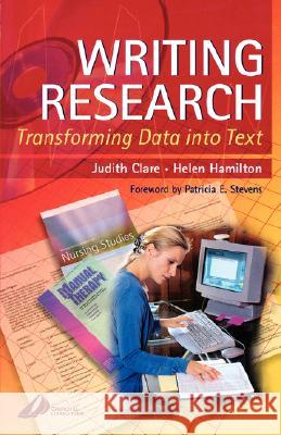 Writing Research: Transforming Data Into Text Judith Clare Helen Hamilton 9780443071829