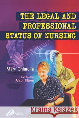 The Legal and Professional Status of Nursing Mary Chiarella 9780443071911