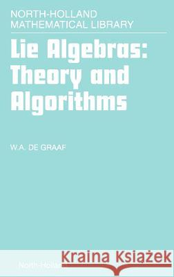 Lie Algebras: Theory and Algorithms Willem A. D W. a. d Arjen Sevenster 9780444501165