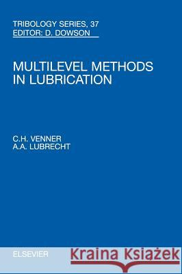 Multi-Level Methods in Lubrication C. H. Venner C. H. Venner A. A. Lubrecht 9780444505033