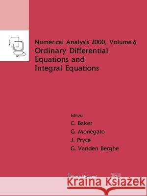 Ordinary Differential Equations and Integral Equations C. T. H. Baker G. Monegato G. Vande 9780444506009