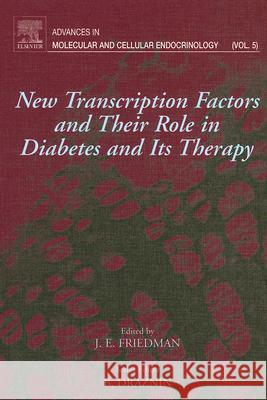 New Transcription Factors and Their Role in Diabetes and Therapy Jacob E. Friedman 9780444511584