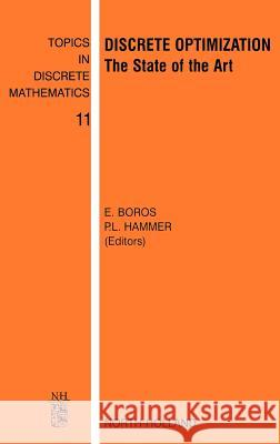 Discrete Optimization: The State of the Art Endre Boros Peter L. Hammer P. L. Hammer 9780444512956