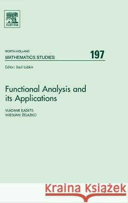 Functional Analysis and its Applications : Proceedings of the International Conference on Functional Analysis and its Applications dedicated to the 110th Anniversary of Stefan Banach, May 28-31, 2002, Vladimir Kadets Wieslaw Zelazko 9780444513731